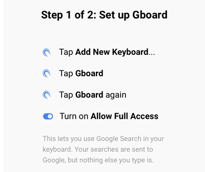 5023bb77f41 The user needs to grant Gboard full access so that Google can receive the  person's search terms. However, Google states that nothing else the person  types ...